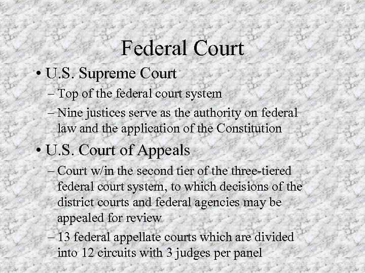 11 Federal Court • U. S. Supreme Court – Top of the federal court