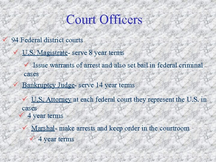 Court Officers ü 94 Federal district courts ü U. S. Magistrate- serve 8 year