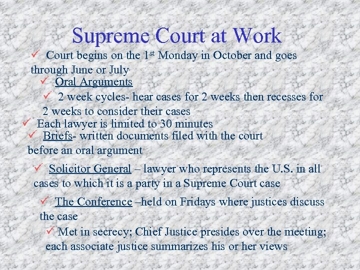 Supreme Court at Work ü Court begins on the 1 st Monday in October