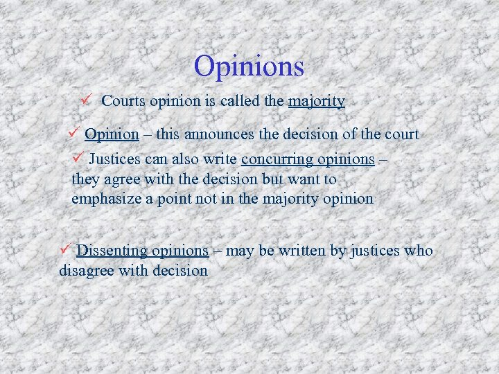 Opinions ü Courts opinion is called the majority ü Opinion – this announces the