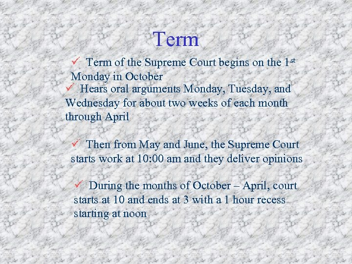 Term ü Term of the Supreme Court begins on the 1 st Monday in