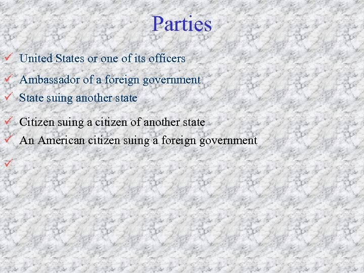 Parties ü United States or one of its officers ü Ambassador of a foreign