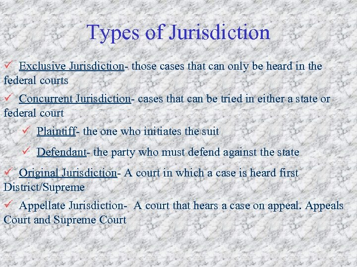 Types of Jurisdiction ü Exclusive Jurisdiction- those cases that can only be heard in