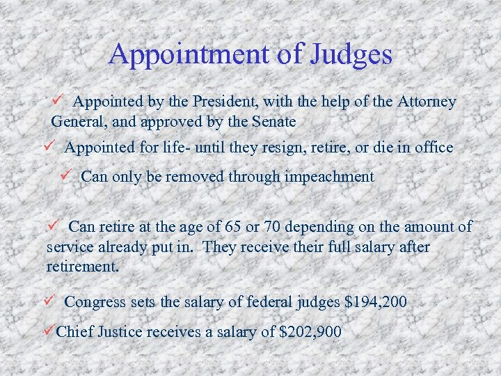 Appointment of Judges ü Appointed by the President, with the help of the Attorney