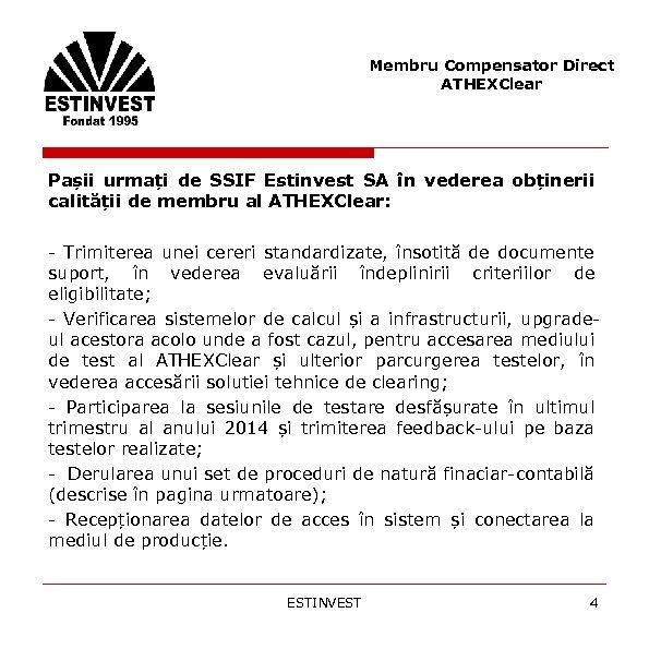Membru Compensator Direct ATHEXClear Pașii urmați de SSIF Estinvest SA în vederea obținerii calității