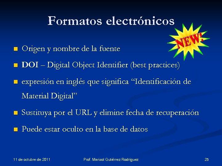 Formatos electrónicos n Origen y nombre de la fuente n DOI – Digital Object