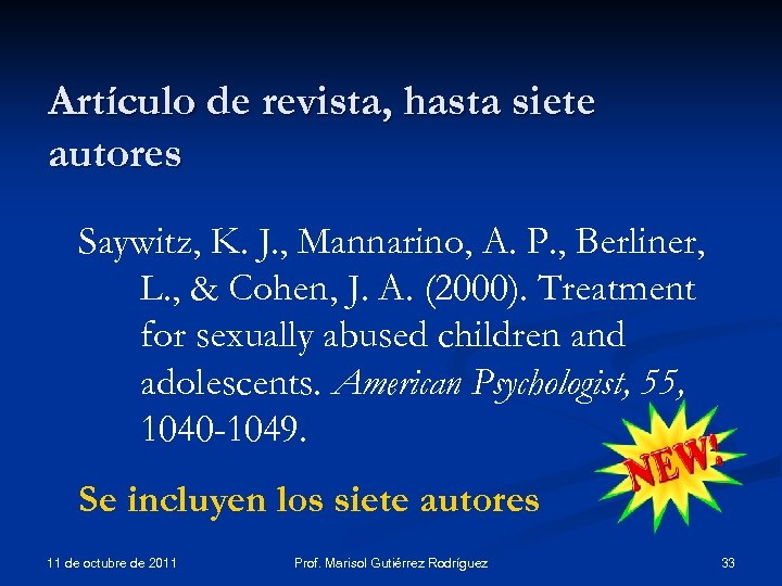 Artículo de revista, hasta siete autores Saywitz, K. J. , Mannarino, A. P. ,