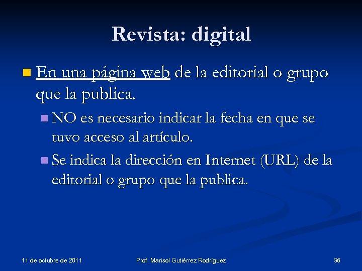 Revista: digital n En una página web de la editorial o grupo que la