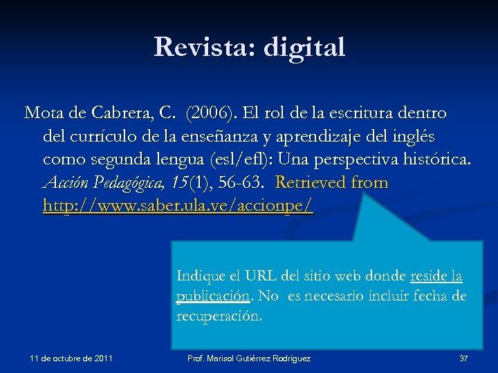Revista: digital Mota de Cabrera, C. (2006). El rol de la escritura dentro del