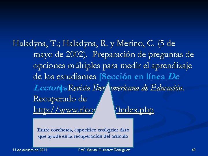 Haladyna, T. ; Haladyna, R. y Merino, C. (5 de mayo de 2002). Preparación