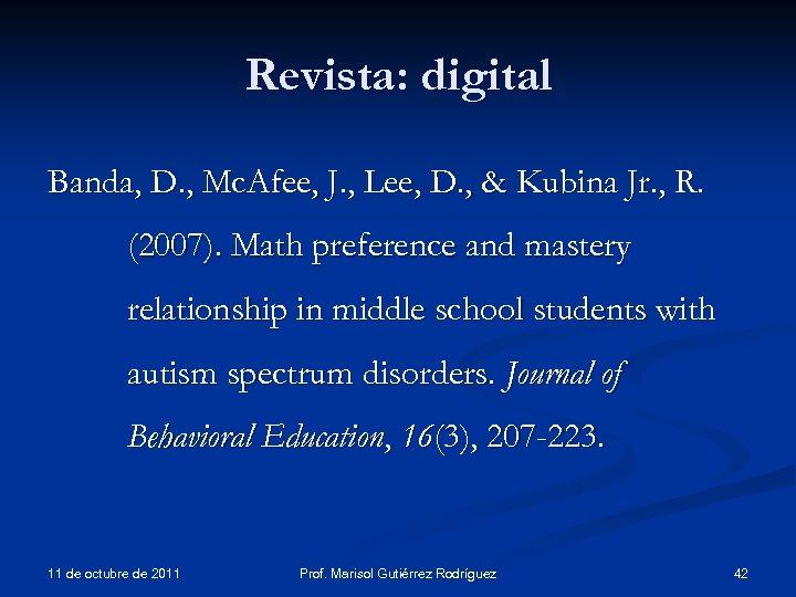 Revista: digital Banda, D. , Mc. Afee, J. , Lee, D. , & Kubina