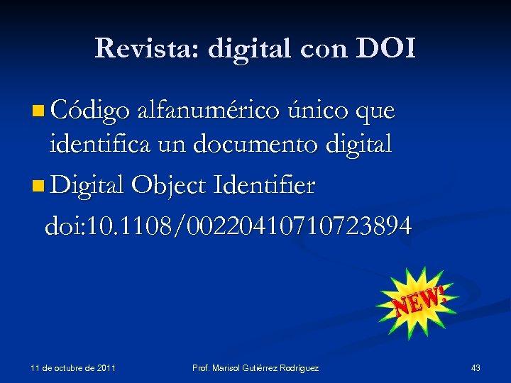 Revista: digital con DOI n Código alfanumérico único que identifica un documento digital n