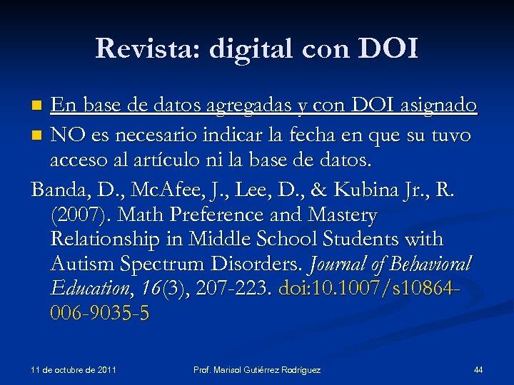 Revista: digital con DOI En base de datos agregadas y con DOI asignado n