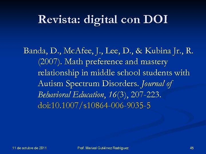 Revista: digital con DOI Banda, D. , Mc. Afee, J. , Lee, D. ,