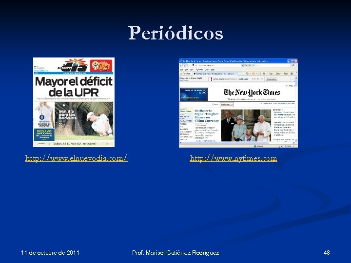 Periódicos http: //www. elnuevodia. com/ 11 de octubre de 2011 http: //www. nytimes. com