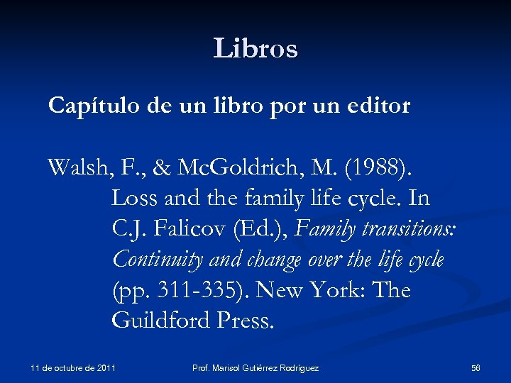 Libros Capítulo de un libro por un editor Walsh, F. , & Mc. Goldrich,