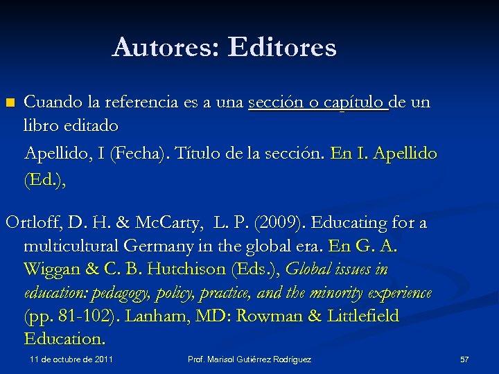 Autores: Editores n Cuando la referencia es a una sección o capítulo de un