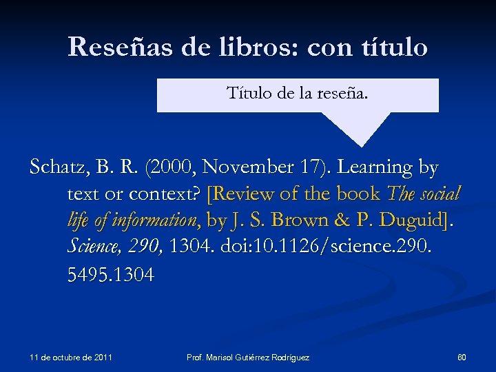 Reseñas de libros: con título Título de la reseña. Schatz, B. R. (2000, November