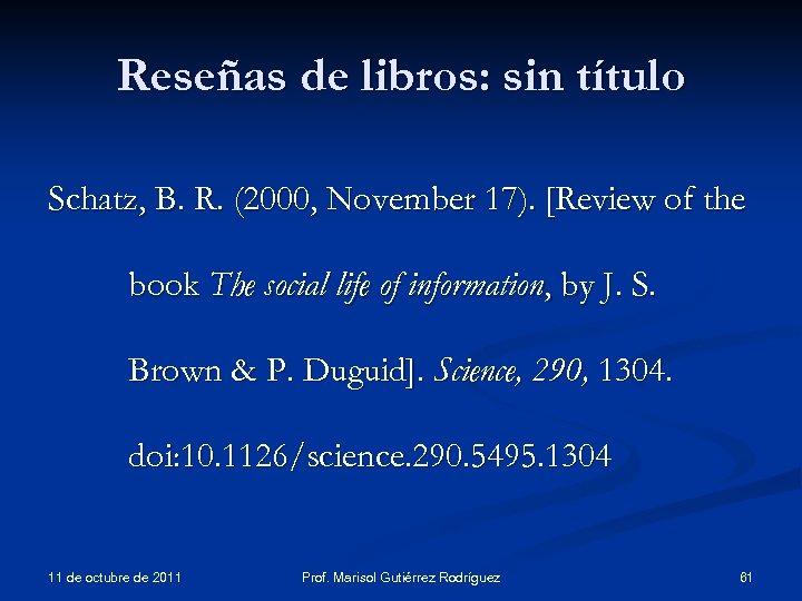 Reseñas de libros: sin título Schatz, B. R. (2000, November 17). [Review of the