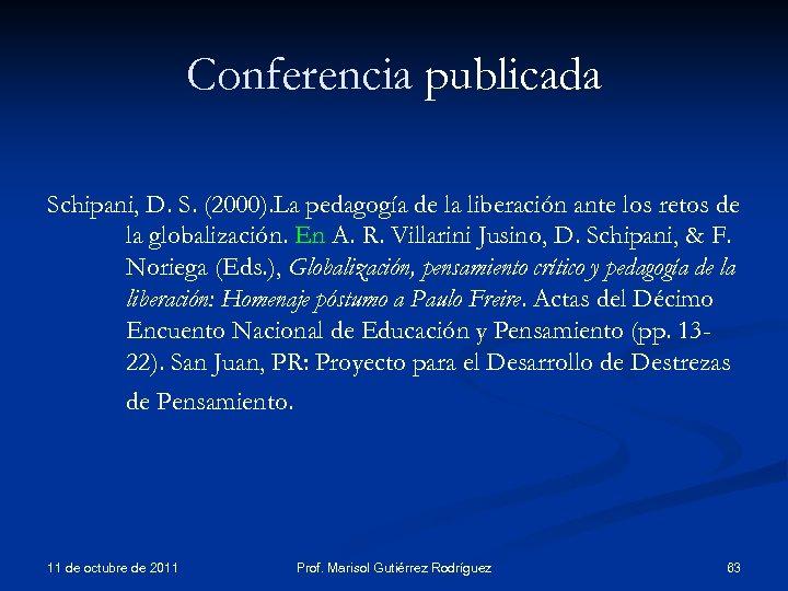 Conferencia publicada Schipani, D. S. (2000). La pedagogía de la liberación ante los retos