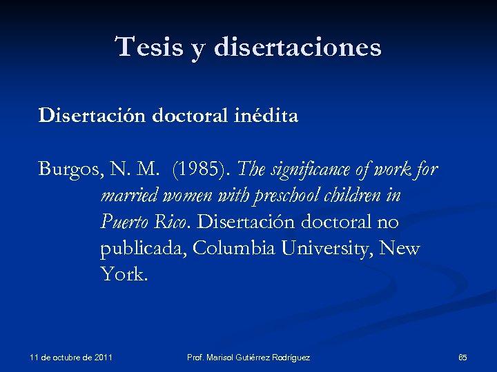 Tesis y disertaciones Disertación doctoral inédita Burgos, N. M. (1985). The significance of work