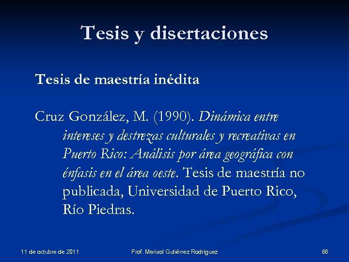 Tesis y disertaciones Tesis de maestría inédita Cruz González, M. (1990). Dinámica entre intereses