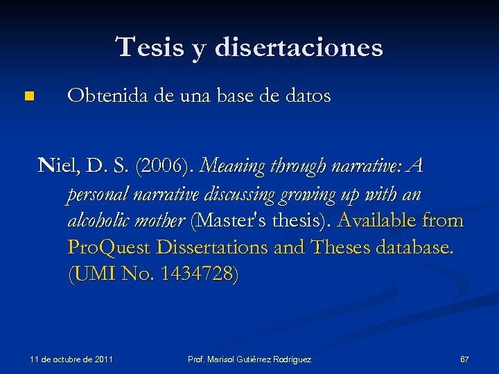 Tesis y disertaciones n Obtenida de una base de datos Niel, D. S. (2006).