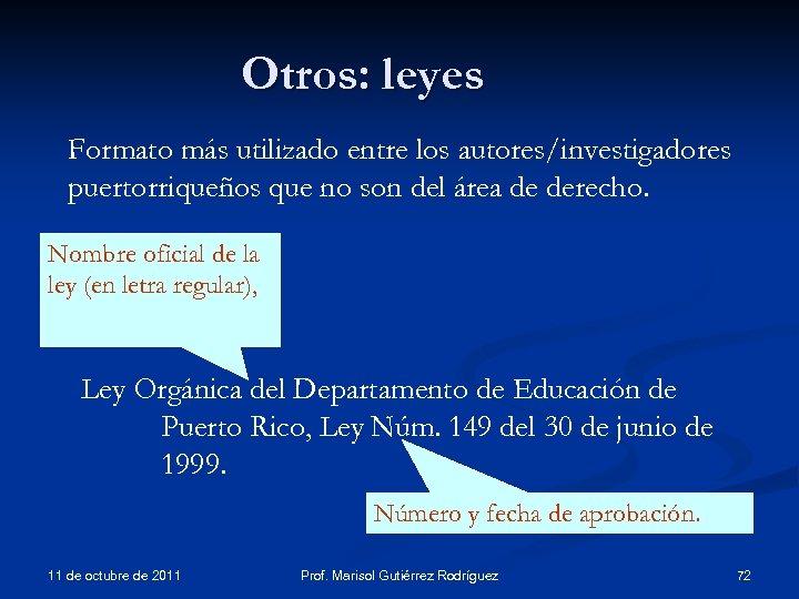 Otros: leyes Formato más utilizado entre los autores/investigadores puertorriqueños que no son del área