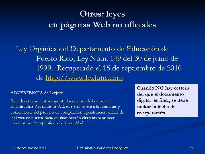 Otros: leyes en páginas Web no oficiales Ley Orgánica del Departamento de Educación de