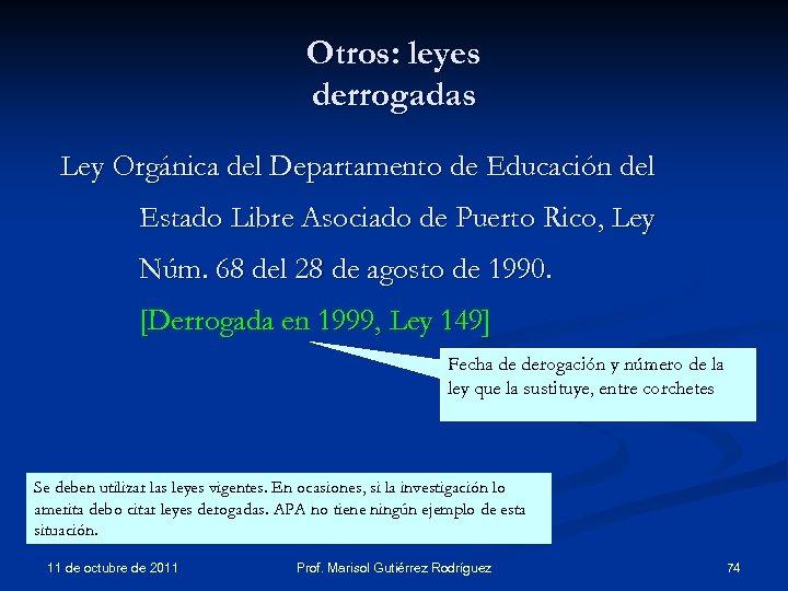 Otros: leyes derrogadas Ley Orgánica del Departamento de Educación del Estado Libre Asociado de