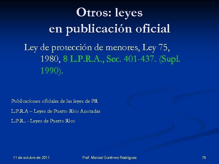 Otros: leyes en publicación oficial Ley de protección de menores, Ley 75, 1980, 8