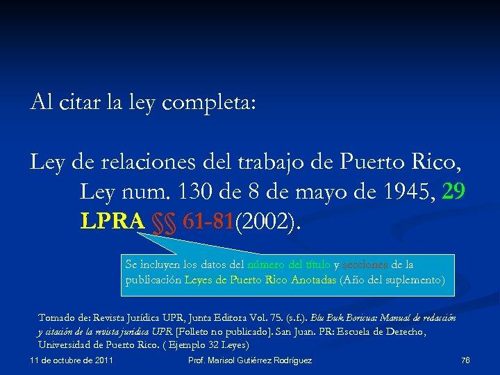 Al citar la ley completa: Ley de relaciones del trabajo de Puerto Rico, Ley