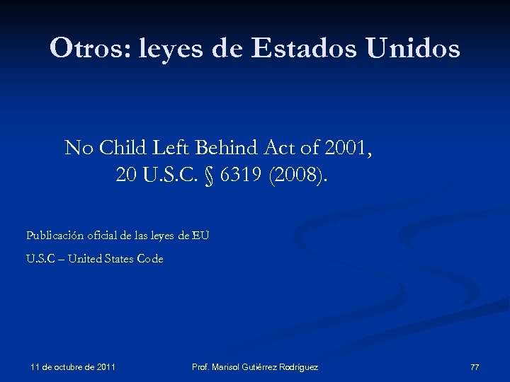 Otros: leyes de Estados Unidos No Child Left Behind Act of 2001, 20 U.