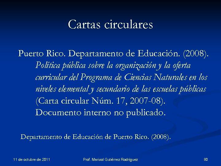 Cartas circulares Puerto Rico. Departamento de Educación. (2008). Política pública sobre la organización y
