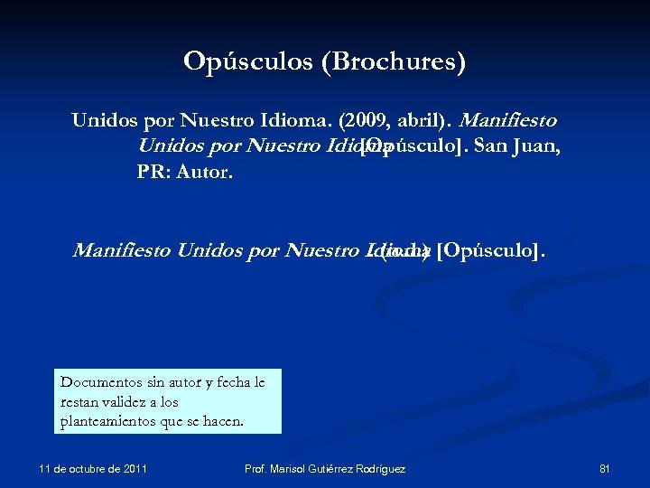 Opúsculos (Brochures) Unidos por Nuestro Idioma. (2009, abril). Manifiesto Unidos por Nuestro Idioma. [Opúsculo].