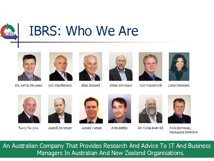 IBRS: Who We Are An Australian Company That Provides Research And Advice To IT