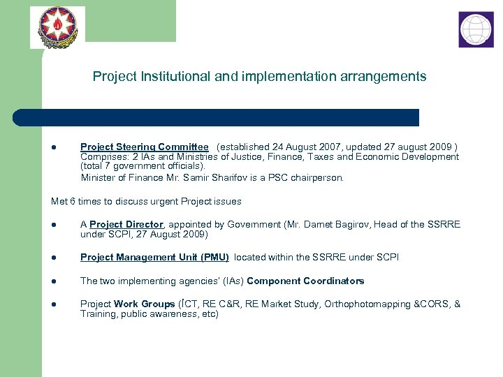 Project Institutional and implementation arrangements Project Steering Committee (established 24 August 2007, updated 27