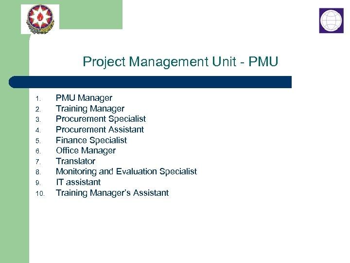 Project Management Unit - PMU 1. 2. 3. 4. 5. 6. 7. 8. 9.