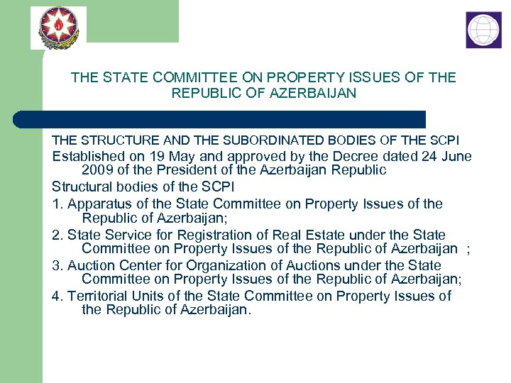 THE STATE COMMITTEE ON PROPERTY ISSUES OF THE REPUBLIC OF AZERBAIJAN THE STRUCTURE AND
