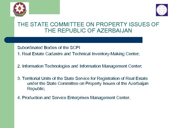 THE STATE COMMITTEE ON PROPERTY ISSUES OF THE REPUBLIC OF AZERBAIJAN Subordinated Bodies of