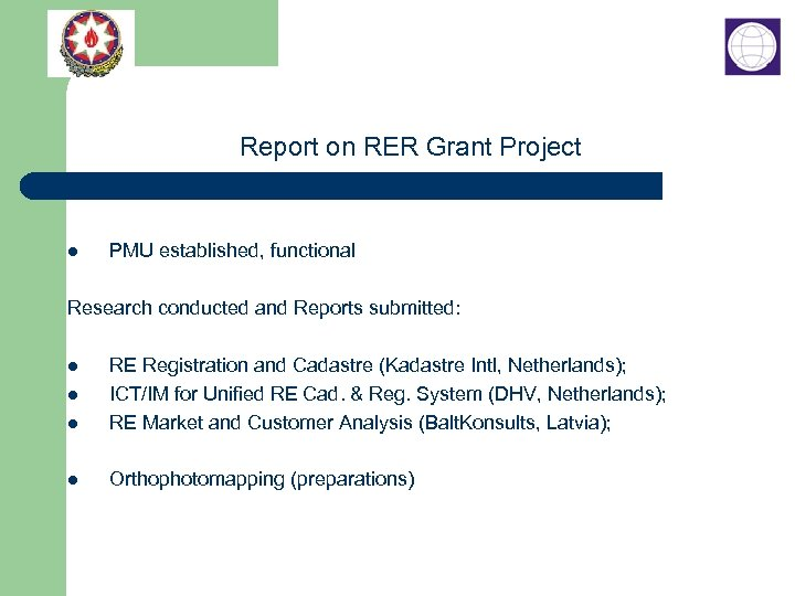 Report on RER Grant Project l PMU established, functional Research conducted and Reports submitted: