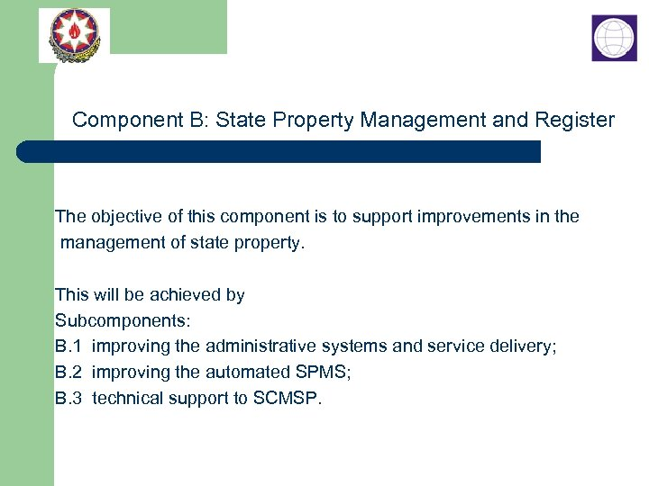 Component B: State Property Management and Register The objective of this component is to