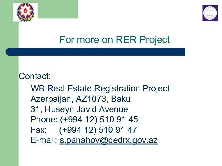 For more on RER Project Contact: WB Real Estate Registration Project Azerbaijan, AZ 1073,