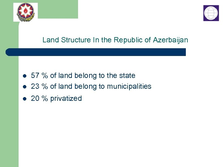 Land Structure In the Republic of Azerbaijan l 57 % of land belong to