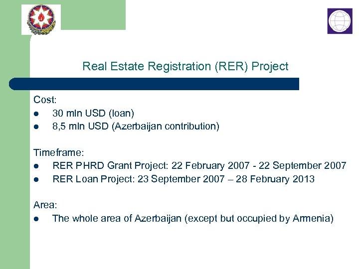 Real Estate Registration (RER) Project Cost: l 30 mln USD (loan) l 8, 5