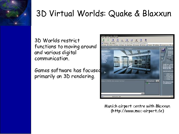 3 D Virtual Worlds: Quake & Blaxxun 3 D Worlds restrict functions to moving