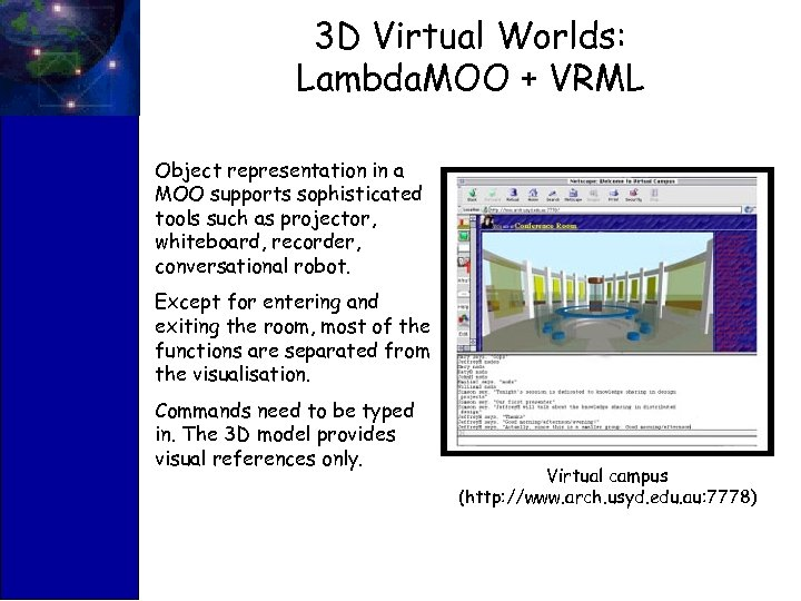 3 D Virtual Worlds: Lambda. MOO + VRML Object representation in a MOO supports