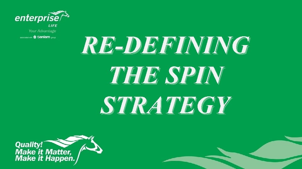 RE-DEFINING THE SPIN STRATEGY