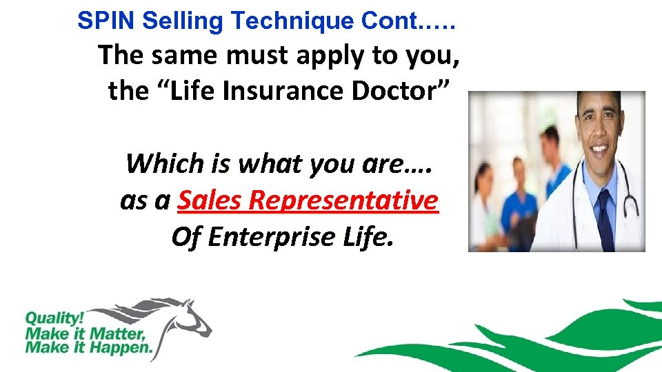 """SPIN Selling Technique Cont. …. The same must apply to you, the """"Life Insurance"""