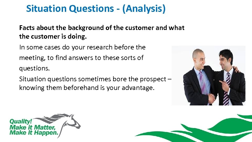 Situation Questions - (Analysis) Facts about the background of the customer and what the